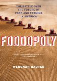 Foodopoly The Battle over the Future of Food and Farming in America  2014 edition cover
