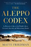 Aleppo Codex In Pursuit of One of the World's Most Coveted, Sacred, and Mysterious Books  2013 edition cover
