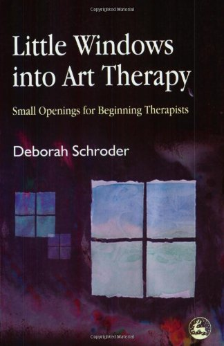Little Windows into Art Therapy Small Opening for Beginning Therapists  2004 edition cover