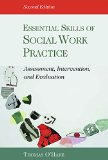 Essential Skills of Social Work Practice Assessment, Intervention, Evaluation 2nd 2016 edition cover