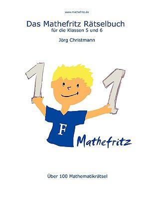 Das Mathefritz Ratselbuch Fur Die Klassen 5 Und 6:   2009 9783837025781 Front Cover