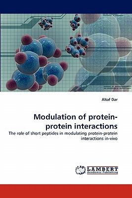 Modulation of Protein-Protein Interactions N/A 9783843361781 Front Cover