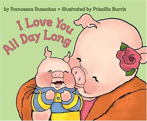 I Love You All Day Long  Reprint 9780060502782 Front Cover