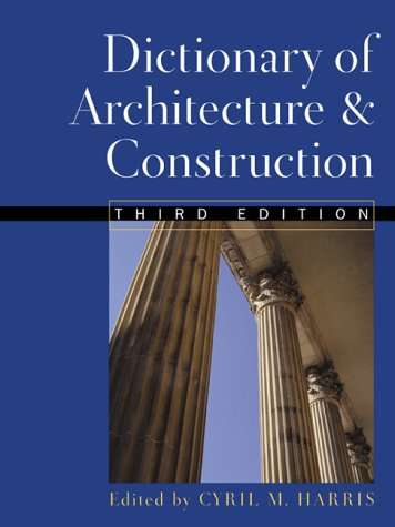 Dictionary of Architecture and Construction  3rd 2000 edition cover