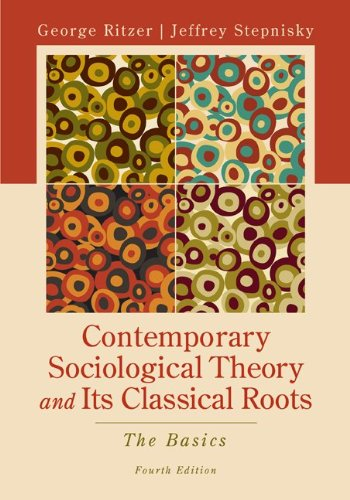 Contemporary Sociological Theory and Its Classical Roots: The Basics 4th 2012 edition cover