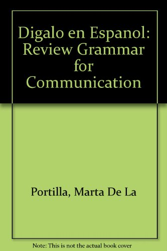 Digalo en Espanol Review Grammar for Communication 1st 9780132111782 Front Cover