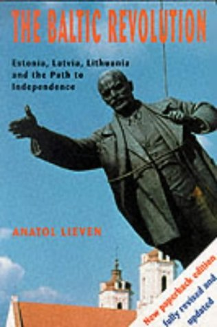Baltic Revolution Estonia, Latvia, Lithuania and the Path to Independence 2nd 1994 (Revised) 9780300060782 Front Cover