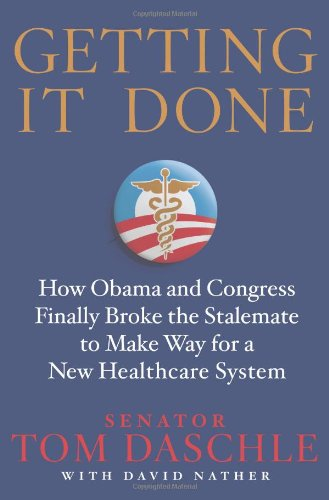 Getting It Done How Obama and Congress Finally Broke the Stalemate to Make Way for Health Care Reform  2010 edition cover