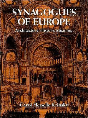 Synagogues of Europe Architecture, History, Meaning  1996 (Unabridged) 9780486290782 Front Cover