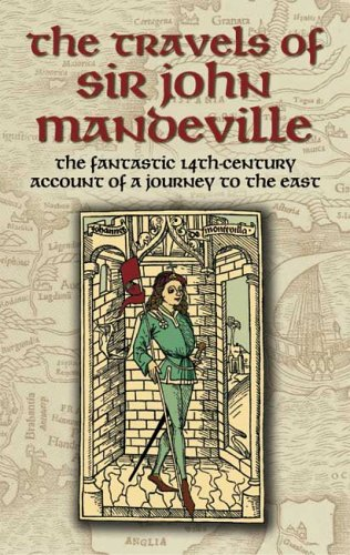 Travels of Sir John Mandeville The Fantastic 14th-Century Account of a Journey to the East  2006 edition cover