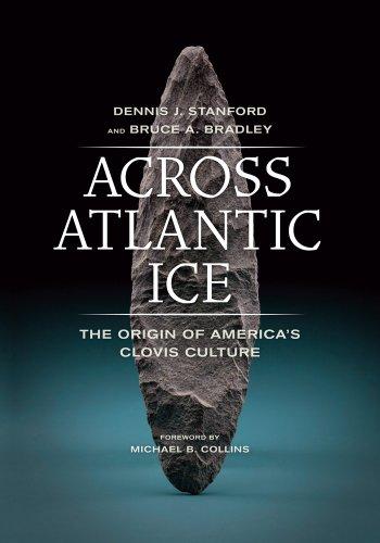 Across Atlantic Ice The Origin of America's Clovis Culture  2013 edition cover