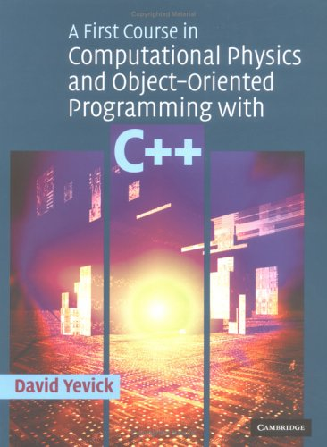 First Course in Computational Physics and Object-Oriented Programming with C++   2004 9780521827782 Front Cover