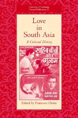 Love in South Asia A Cultural History  2006 9780521856782 Front Cover