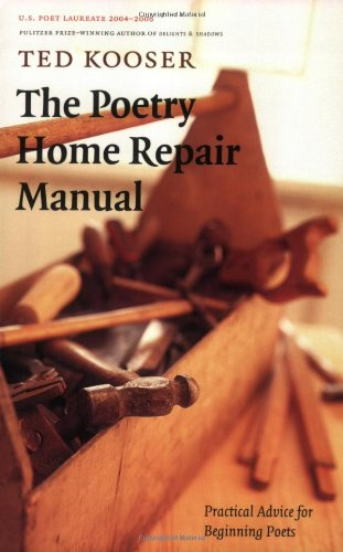 Poetry Home Repair Manual Practical Advice for Beginning Poets  2007 edition cover