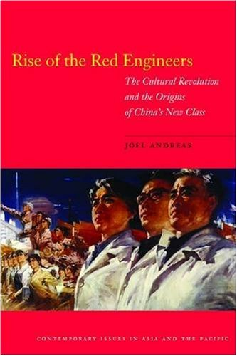 Rise of the Red Engineers The Cultural Revolution and the Origins of China's New Class  2009 edition cover