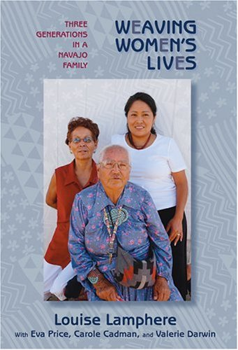 Weaving Women's Lives Three Generations in a Navajo Family  2007 edition cover