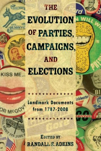 Evolution of Political Parties, Campaigns, and Elections Landmark Documents, 1787-2008  2008 (Revised) edition cover