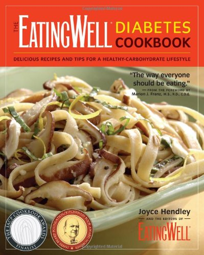 Eating Well Diabetes Cookbook Delicious Recipes and Tips for a Healthy-Carbohydrate Lifestyle  2007 9780881507782 Front Cover