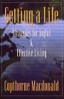 Getting a Life: Strategies for Joyful and Effective Living  N/A 9780888821782 Front Cover
