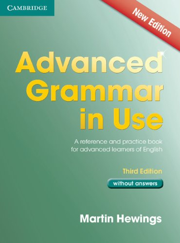 Advanced Grammar in Use Book Without Answers A Reference and Practical Book for Advanced Learners of English 3rd 2013 9781107613782 Front Cover