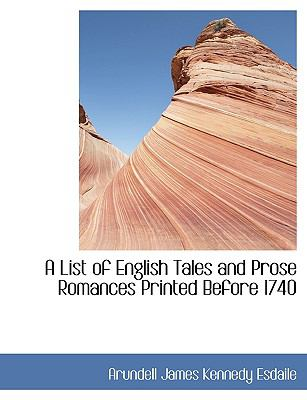 List of English Tales and Prose Romances Printed Before 1740 N/A 9781116354782 Front Cover