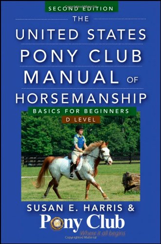 United States Pony Club Manual of Horsemanship Basics for Beginners 2nd 2012 edition cover