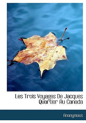 Trois Voyages de Jacques Quartier Au Canad N/A edition cover