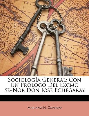 Sociolog�a General Con un Pr�logo Del Excmo Se~nor Don Jos� Echegaray N/A edition cover