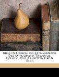 Kirchen-Lexikon, Oder Encyklop�die der Katholischen Theologie, Herausg Von H J Wetzen und B Welte  N/A edition cover
