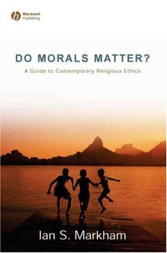 Do Morals Matter? A Guide to Contemporary Religious Ethics  2006 edition cover