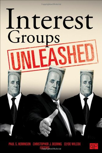 Interest Groups Unleashed   2013 (Revised) 9781452203782 Front Cover