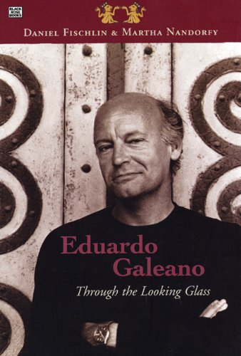 Eduardo Galeano Through the Looking Glass  2002 9781551641782 Front Cover