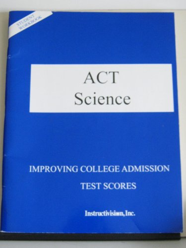 Act : Improving College Admission Test Scores in Science Reasoning  2005 (Workbook) edition cover
