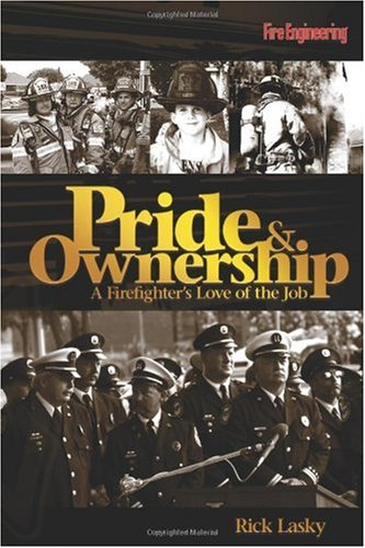 Pride and Ownership A Firefighter's Love of the Job  2007 edition cover