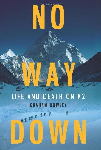 No Way Down Life and Death on K2  2010 9780061834783 Front Cover