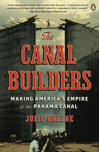 Canal Builders Making America's Empire at the Panama Canal N/A edition cover