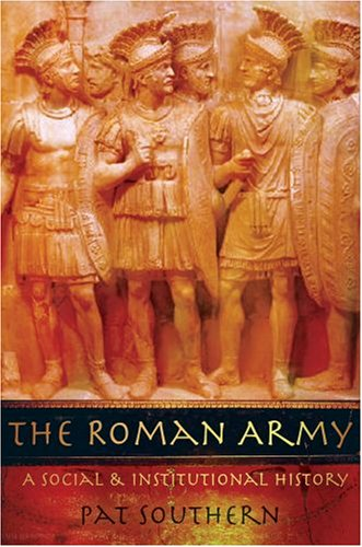 Roman Army A Social and Institutional History  2007 edition cover