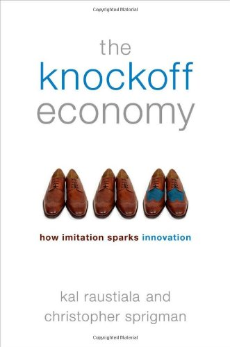 Knockoff Economy How Imitation Spurs Innovation  2012 9780195399783 Front Cover