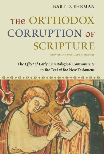 Orthodox Corruption of Scripture The Effect of Early Christological Controversies on the Text of the New Testament  2011 edition cover