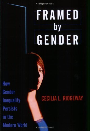 Framed by Gender How Gender Inequality Persists in the Modern World  2011 edition cover