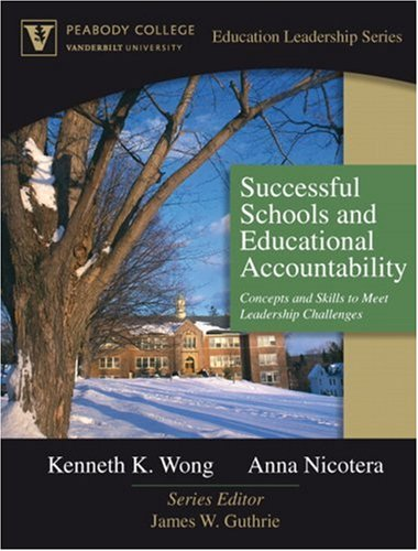 Successful Schools and Educational Accountability Concepts and Skills to Meet Leadership Challenges  2007 9780205474783 Front Cover