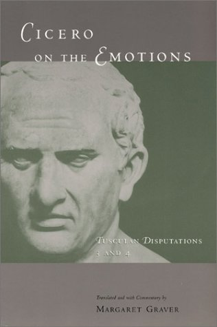Cicero on the Emotions Tusculan Disputations 3 and 4  2002 edition cover
