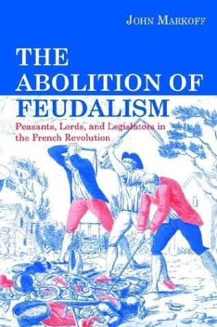 Abolition of Feudalism Peasants, Lords, and Legislators in the French Revolution  1996 edition cover