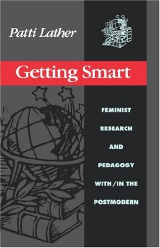 Getting Smart Feminist Research and Pedagogy With/In the Postmodern  1991 edition cover