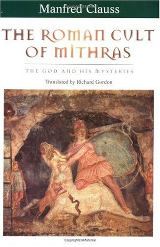 Roman Cult of Mithras The God and His Mysteries  2001 edition cover