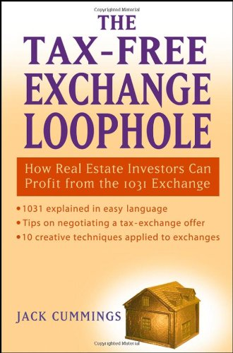 Tax-Free Exchange Loophole How Real Estate Investors Can Profit from the 1031 Exchange  2005 edition cover