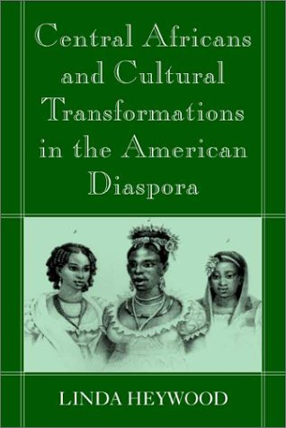 Central Africans and Cultural Transformations in the American Diaspora   2002 edition cover