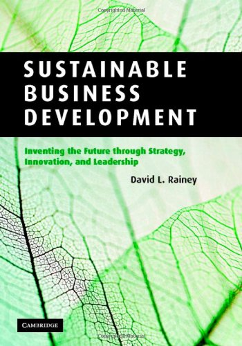 Sustainable Business Development Inventing the Future Through Strategy, Innovation, and Leadership  2006 9780521862783 Front Cover