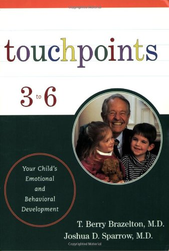Touchpoints Three to Six Your Child's Emotional and Behavioral Development  2001 (Reprint) edition cover