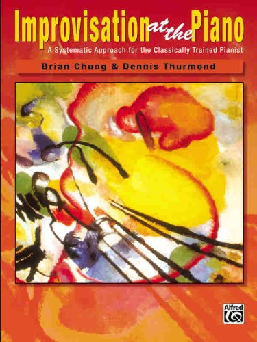 Improvisation at the Piano A Systematic Approach for the Classically Trained Pianist  2007 edition cover